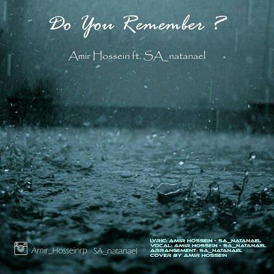 دانلود آهنگ Amir Hossein  و SA_natanael به نام Do You Remember